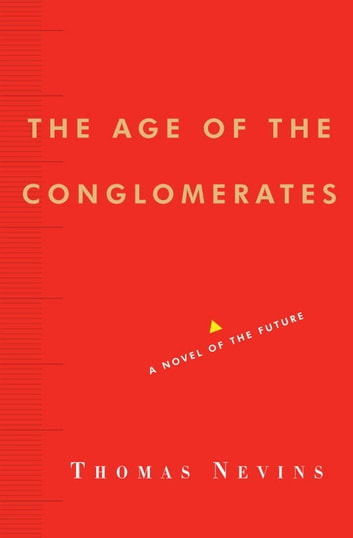 The Age of the Conglomerates - A Novel of the Future ebook by Thomas Nevins