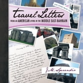 Travel Letters From an American Living in The Middle East-Bahrain - and Other Travel Tales ebook by J.M. SPERANDIO