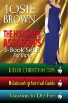 The Housewife Assassin's Killer 3-Book Set B for Bang - Books 3 through 5 of the Housewife Assassin Series ebook by Josie Brown