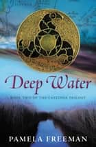 Deep Water ebook by Pamela Freeman