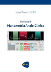 Manuale di Manometria Anale Clinica ebook by Emanuel Cavazzoni