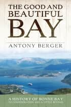 The Good and Beautiful Bay ebook by Antony Berger