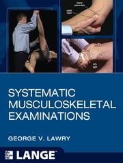 Systematic Musculoskeletal Examinations ebook by George V. Lawry,The University of Iowa Research Foundation