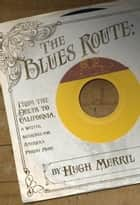 The Blues Route ebook by Hugh Merrill