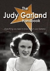 The Judy Garland Handbook - Everything you need to know about Judy Garland ebook by Smith, Emily