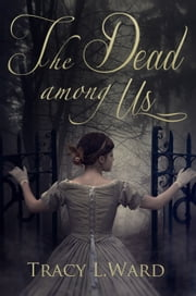 The Dead Among Us ebook by Tracy L. Ward