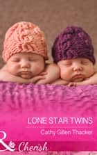 Lone Star Twins (Mills & Boon Cherish) (McCabe Multiples, Book 6) ebook by Cathy Gillen Thacker