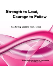 Strength to Lead, Courage to Follow ebook by David Carpenter