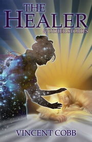 The Healer and Other Stories ebook by Vincent Cobb