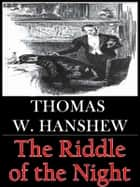 The Riddle of the Night ebook by Thomas W. Hanshew
