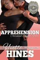 Apprehension: Claremont County Series ebook by Yvette Hines
