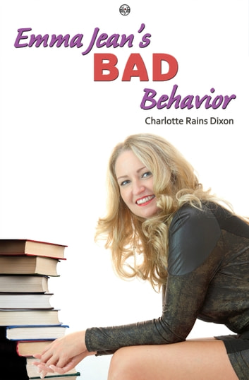 Emma Jean's Bad Behavior ebook by Charlotte Rains Dixon