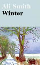 Winter - from the Man Booker Prize-shortlisted author ebook by Ali Smith