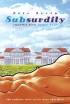 SubSurdity ebook by Eric Arvin