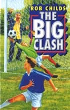 The Big Clash ebook by Rob Childs