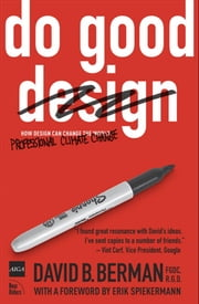 Do Good Design - How Design Can Change Our World ebook by David B. Berman