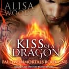 Kiss of a Dragon audiobook by Alisa Woods, Joe Arden, Maxine Mitchell