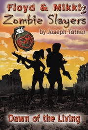 Floyd & Mikki 2: Zombie Slayers ebook by Joseph Tatner