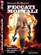 Peccati mortali - Sex Force 1 ebook by Stefano di Marino