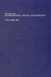 Advances in Experimental Social Psychology: Volume 23 ebook by Meurant, Gerard