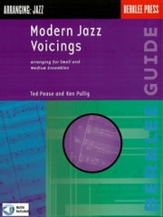 Modern Jazz Voicings - Arranging for Small and Medium Ensembles ebook by Ted Pease, Ken Pullig