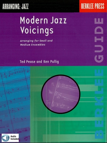 Modern Jazz Voicings - Arranging for Small and Medium Ensembles ebook by Ted Pease,Ken Pullig
