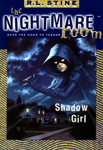 The Nightmare Room #8: Shadow Girl ebook by R.L. Stine