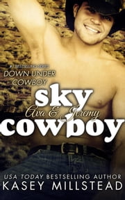 Sky Cowboy - Down Under Cowboy Series, #2 ebook by Kasey Millstead