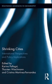 Shrinking Cities - International Perspectives and Policy Implications ebook by Karina Pallagst,Thorsten Wiechmann,Cristina Martinez-Fernandez