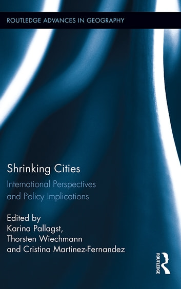 Shrinking Cities - International Perspectives and Policy Implications ebook by