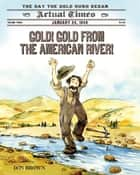 Gold! Gold from the American River! ebook by Don Brown,Don Brown