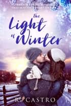 The Light of Winter ebook by R. Castro