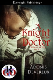 A Knight for the Doctor ebook by Adonis Devereux