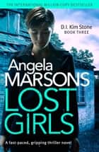 Lost Girls - A fast paced, gripping thriller novel ebook by