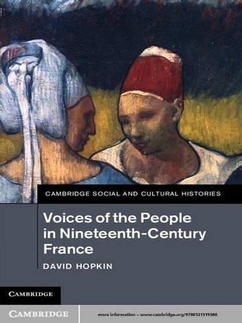 Voices of the People in Nineteenth-Century France ebook by David Hopkin