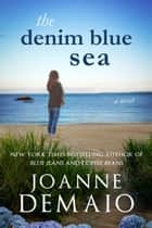 The Denim Blue Sea ebook by Joanne DeMaio