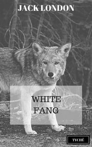 White Fang ebook by Jack London,Jack London,Jack London,Jack London,Jack London