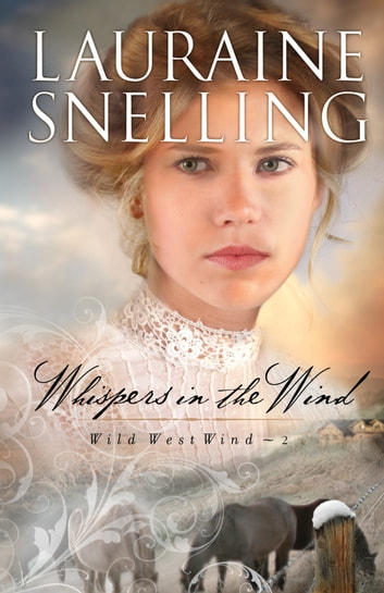 Whispers in the Wind (Wild West Wind Book #2) ebook by Lauraine Snelling
