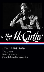 Mary McCarthy: Novels 1963-1979 ebook by Mary McCarthy,Thomas Mallon