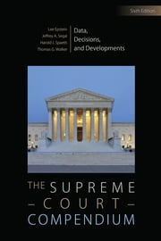 The Supreme Court Compendium - Data, Decisions, and Developments ebook by Lee Epstein,Professor Jeffrey A. Segal,Harold J. (Joseph) Spaeth,Thomas G. Walker