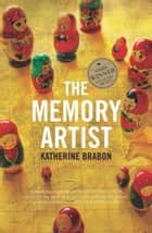 The Memory Artist ebook by Katherine Brabon
