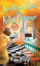 Southern Sass and Killer Cravings ebook by