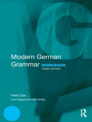 Modern German Grammar Workbook ebook by Heidi Zojer,John Klapper,Ruth Whittle,William J Dodd,Christine Eckhard-Black