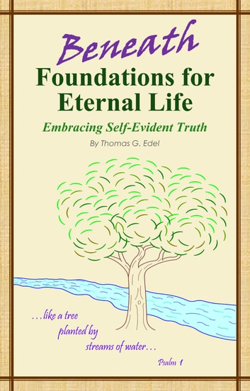 Beneath Foundations for Eternal Life ebook by Thomas Edel