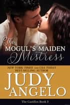 The Mogul's Maiden Mistress ebook by Judy Angelo