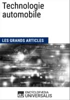 Technologie automobile - Les Grands Articles d'Universalis ebook by Encyclopaedia Universalis