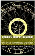 Cheiro's Book of Numbers ebook by Cheiro,Andras Nagy