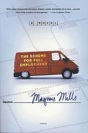 The Scheme for Full Employment - A Novel ebook by Magnus Mills