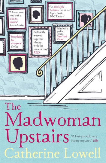 The Madwoman Upstairs - A light-hearted literary comedy ebook by Catherine Lowell