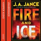 Fire and Ice audiobook by J. A. Jance
